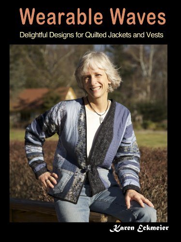 Wearable Waves:Delightful Designs for Quilted Jackets [Karen Eckmeier] (Tapa Blanda)