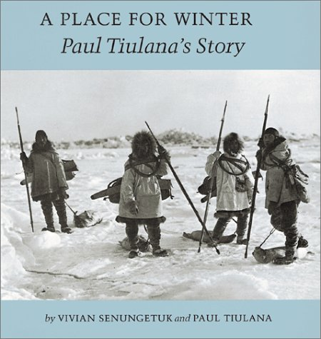 A Place for Winter: Paul Tiulana's Story