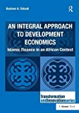 An Integral Approach to Development Economics: Islamic Finance in an African Context (Transformation and Innovation)