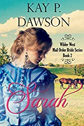Sarah:  Clean, Historical Mail Order Bride Romance (Wilder West Series Book 2)
