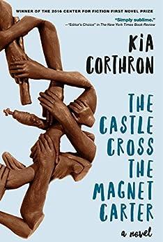 The Castle Cross the Magnet Carter: A Novel by [Corthron, Kia]