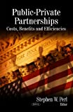 Public-Private Partnerships, Stephen W. Perl, 1606926519