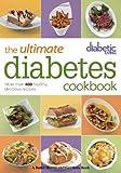 Diabetic Living the Ultimate Diabetes Cookbook, Diabetic Living Editors, 1118626796
