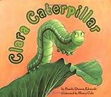 Clara Caterpillar, Pamela Duncan Edwards, 0060289953