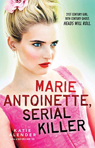 Marie Antoinette, Serial Killer by [Alender, Katie]