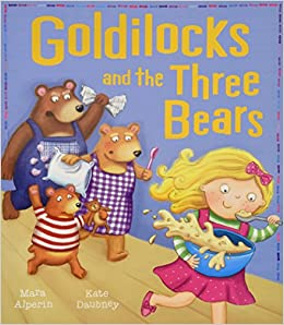 Goldilocks and the Three Bears (My First Memories. My First Fairy Tales):  Amazon.co.uk: Alperin, Mara, Daubney, Kate: 9781848956834: Books