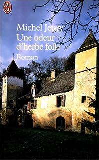Le vrai goût de la vie [2] : Une odeur d'herbe folle, Jeury, Michel