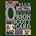 Flux: Tales of Human Futures: Book Two of Maps in a Mirror Audiobook by Orson Scott Card Narrated by Paul Boehmer, Arte Johnson, Stefan Rudnicki