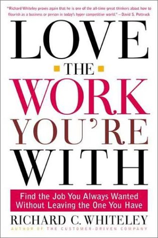 Love the Work You're With: Find the Job You Always Wanted Without Leaving the One You Have ebook