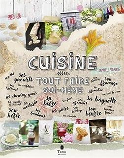 Tout Faire Soimême Amazoncouk Raphaële Vidaling - Cuisine a faire soi meme