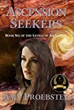 Ascension Seekers: Magical Realism Fantasy (Book Six of the Levels of Ascension)