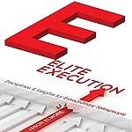 Elite Execution: Disciplines & Insights for Extraordinary Salespeople   Jason Elmore