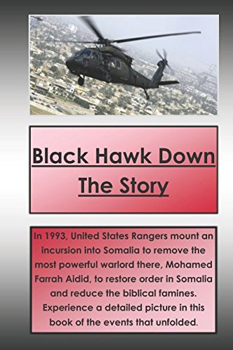 Black Hawk Down The Story: The story of a war that changed a country.