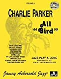 Vol. 6, All Bird: The Music Of Charlie Parker (Book & CD Set) (Jazz Play-A-Long for All Instrumentalists)