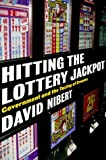 Hitting the Lottery Jackpot: State Governments and the Taxing of Dreams