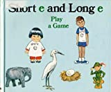 "Short ""E"" and Long ""E"" Play a Game, Jane Belk Moncure, 0895650908"
