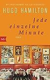Jede einzelne Minute: Roman