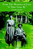 "From the Memoirs of Lora ""A Time Gone By"", Lynetta Jordan, 1418403830"