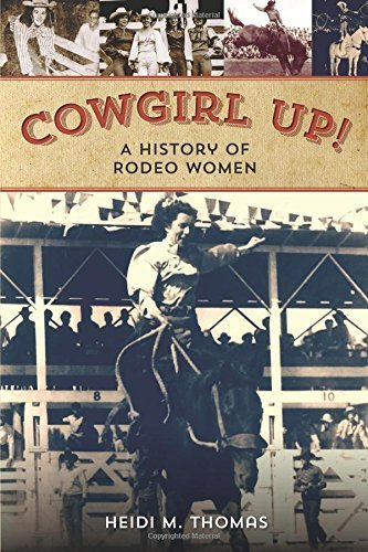 Cowgirl Up!: A History of Rodeo Women 1st edition by Thomas, Heidi (2014) Paperback (Rodeo History)