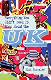 Everything You Didn't Need to Know About the UK (Everything You Didn't Need to Know Series) (ESOL & ELT Interest)
