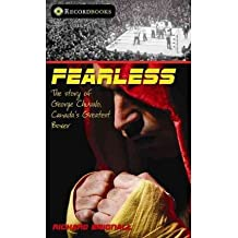 [(Fearless: The Story of George Chuvalo, Canada's Greatest Boxer )] [Author: Richard Brignall] [Apr-2010]