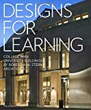 img - for Designs for Learning: College and University Buildings by Robert A.M. Stern Architects book / textbook / text book