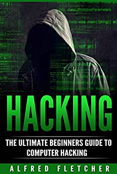 Hacking, How to Hack, Computer Hacking, Basic Security) Kindle Edition