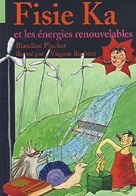Fisie Ka, Tome 5 : Fisie Ka et les énergies renouvelables par Blandine Pluchet