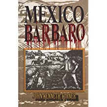 México Bárbaro (Spanish Edition)