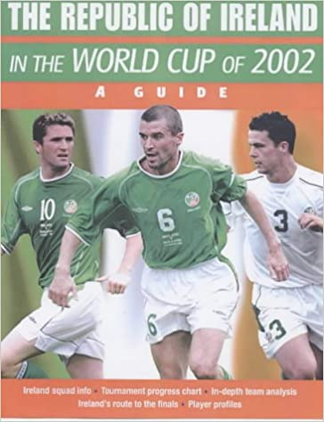 The Official Ireland World Cup Book 2002 (World Cup 2002)