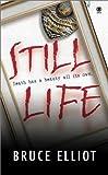 Still Life, Bruce Elliott, 0451409841