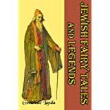 Jewish Fairy Tales and Legends: (Timeless Classic Books)