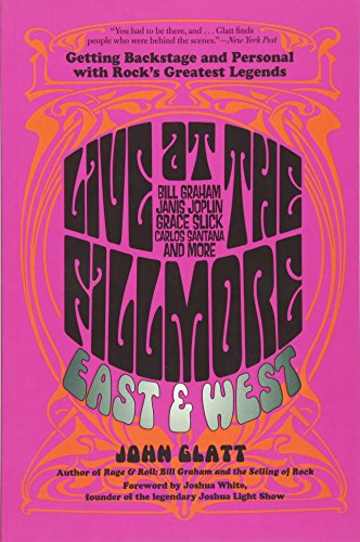 Live at the Fillmore East and West: Getting Backstage and Personal with Rock's Greatest Legends [John Glatt] (Tapa Blanda)