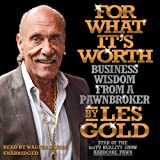 For What It's Worth: Business Wisdom from a Pawnbroker (LIBRARY EDITION)