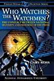 Who Watches the Watchmen? the Conflict Between National Security and Freedom of the Press, National University, 1484064232