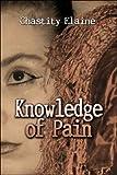 Knowledge of Pain, Chastity Elaine, 1605633089