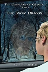 The Guardian of Gildain, Book 1: The Snow Dragon (The Guardian of Gillian) (Volume 1) by M L Miller (2016-09-02) Paperback
