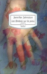Les Ombres sur la peau par Jennifer Johnston