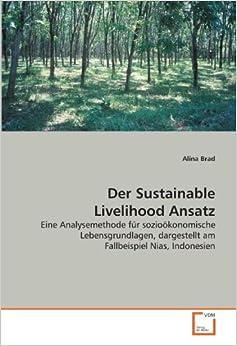 Der Sustainable Livelihood Ansatz: Eine Analysemethode für sozioökonomische Lebensgrundlagen, dargestellt am Fallbeispiel Nias, Indonesien
