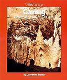 Caving, Larry Dane Brimner, 0531165825