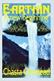 Earthin a New Beginning, Chasta Omstead, 1410746224