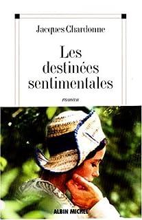 Les destinées sentimentales : roman