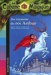 """Afficher """"Cabane magique (La) n° 24 Au royaume du roi Arthur"""""""