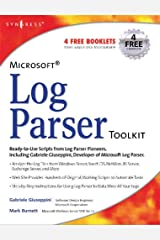 Microsoft Log Parser Toolkit: A Complete Toolkit for Microsoft's Undocumented Log Analysis Tool Paperback