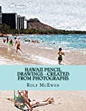 Hawaii Pencil Drawings --Created from Photographs, Rolf McEwen, 149492207X