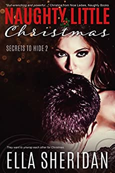 Naughty Little Christmas (Secrets To Hide Book 2) by [Sheridan, Ella]