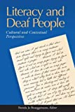 Literacy and Deaf People : Cultural and Contextual Perspectives, Brueggemann, Brenda Jo, 1563682710