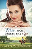More Than Meets the Eye by  Karen Witemeyer in stock, buy online here