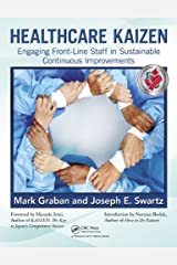 Healthcare Kaizen: Engaging Front-Line Staff in Sustainable Continuous  Improvements Paperback