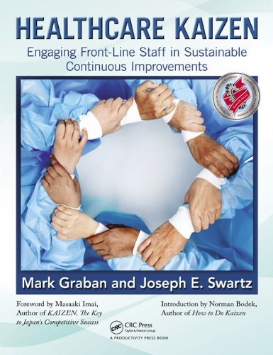 Healthcare Kaizen: Engaging Front-Line Staff in Sustainable Continuous  Improvements